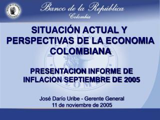 SITUACIÓN ACTUAL Y  PERSPECTIVAS DE LA ECONOMIA COLOMBIANA