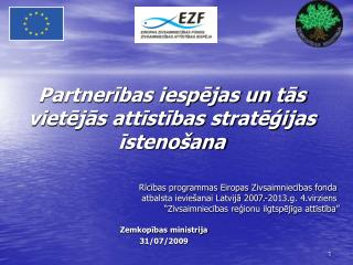 Partnerības iespējas un tās vietējās attīstības stratēģijas īstenošana