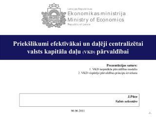 Priekšlikumi efektīvākai un daļēji centralizētai  valsts kapitāla daļu  (VKD)  pārvaldībai