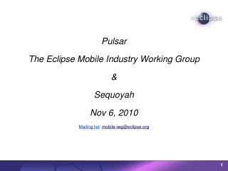 Pulsar The Eclipse Mobile Industry Working Group & Sequoyah Nov 6, 2010
