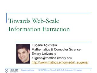 Towards Web-Scale  Information Extraction