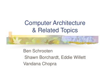 Computer Architecture & Related Topics