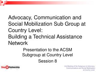 Presentation to the ACSM Subgroup at Country Level Session 8