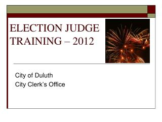 ELECTION JUDGE TRAINING � 2012