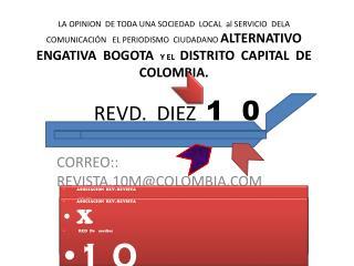 CORREO:: REVISTA.10M@COLOMBIA.COM