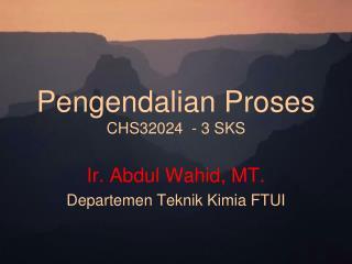 Pengendalian Proses CHS32024  - 3 SKS