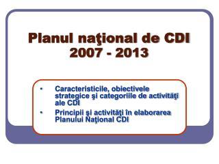 Planul naţional de CDI 2007 - 2013