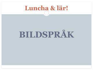 Luncha & l�r!