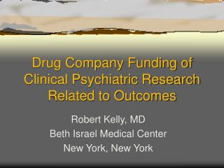 Drug Company Funding of Clinical Psychiatric Research Related to Outcomes