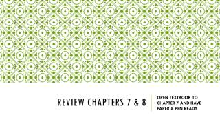 REVIEW CHAPTERS 7 & 8