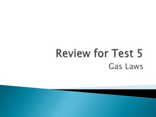 Review for Test 5