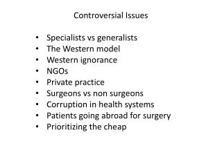 Controversial Issues Specialists  vs  generalists The Western model Western ignorance NGOs