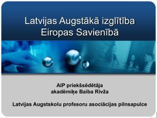 Latvijas Augstākā izglītība Eiropas Savienībā