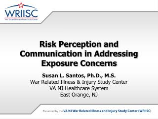 Risk Perception and Communication in Addressing Exposure Concerns
