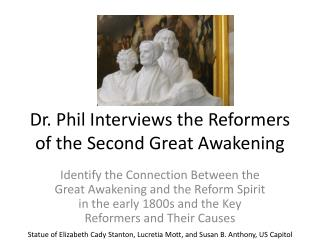 Dr. Phil Interviews the Reformers of the Second Great Awakening