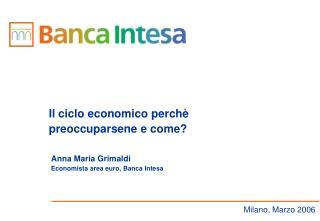 Anna Maria Grimaldi Economista area euro, Banca Intesa