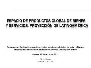 Espacio de productos global de bienes y servicios. Proyección de Latinoamérica