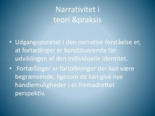 Narrativitet i teori &praksis