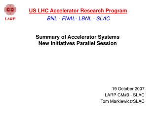 Summary of Accelerator Systems  New Initiatives Parallel Session