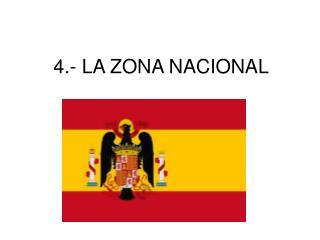 4.- LA ZONA NACIONAL