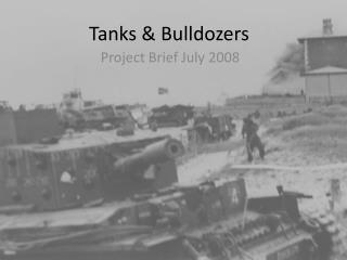 Tanks & Bulldozers