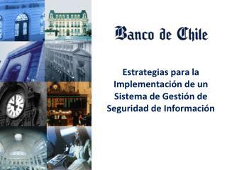 Estrategias para la Implementación de un Sistema de Gestión de Seguridad de Información