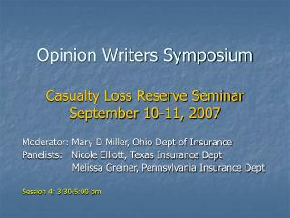 Opinion Writers Symposium Casualty Loss Reserve Seminar September 10-11, 2007