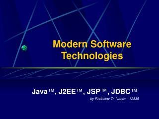 Modern Software  Technologies