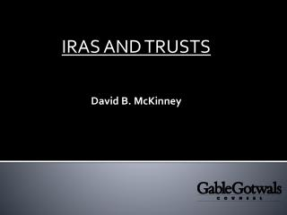 IRAS AND TRUSTS David B. McKinney