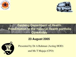 Gauteng Department of Health  Presentation to the national Health portfolio Committee