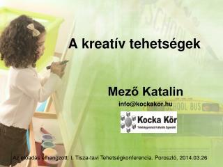A kreatív tehetségek