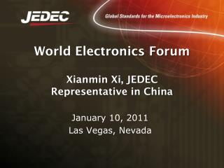 World Electronics Forum Xianmin Xi, JEDEC  Representative in China