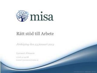 Rätt stöd till Arbete Jönköping den 23 januari 2013 Lennart Jönsson 0708-52 99 88