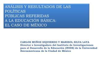 ANÁLISIS Y RESULTADOS DE LAS POLÍTICAS PÚBLICAS REFERIDAS A LA EDUCACIÓN BÁSICA: EL CASO DE MÉXICO