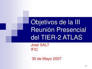 Objetivos de la III Reunión Presencial del TIER-2 ATLAS