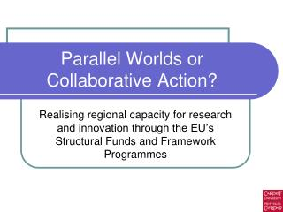 Parallel Worlds or Collaborative Action?