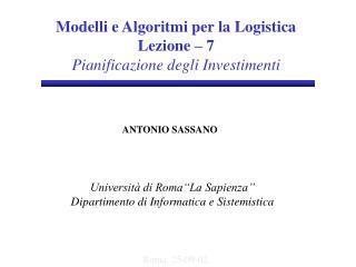 Modelli  e Algoritmi per la Logistica Lezione –  7 Pianificazione degli Investimenti