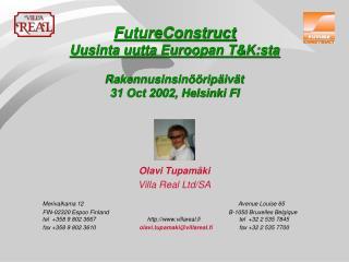FutureConstruct Uusinta uutta Euroopan T&K:sta Rakennusinsinööripäivät  31 Oct 2002, Helsinki FI