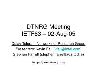 DTNRG Meeting IETF63 – 02-Aug-05