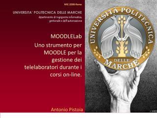 MOODLELab Uno strumento per MOODLE per la gestione dei telelaboratori durante i corsi on-line.