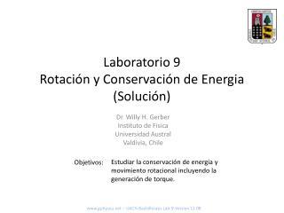 Laboratorio 9 Rotación y Conservación de Energia (Solución)