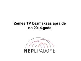 Zemes TV bezmaksas apraide no 2014.gada