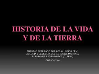 HISTORIA DE LA VIDA Y DE LA TIERRA