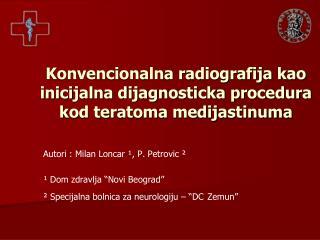 Konvencionalna radiografija kao inicijalna dijagnosticka procedura kod teratoma medijastinuma