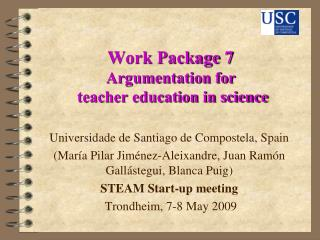 Work Package 7  Argumentation for  teacher education in science