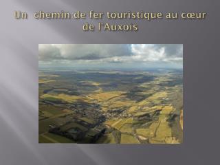 Un  chemin de fer touristique au cœur de l'Auxois
