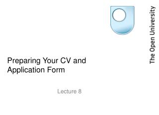 Preparing Your CV and Application Form