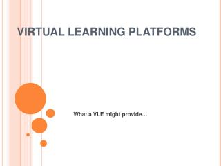 VIRTUAL LEARNING PLATFORMS
