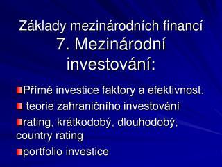Základy mezinárodních financí 7. Mezinárodní investování: