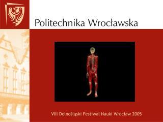VIII Dolnośląski Festiwal Nauki Wrocław 2005
